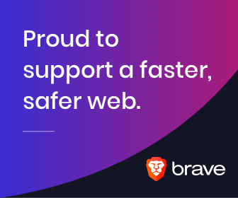 Brave Browser - Proud to Support a faster and Safer Web